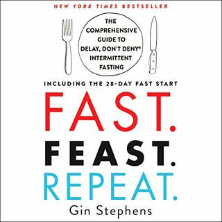 Gin Stephens - Fast. Feast. Repeat.