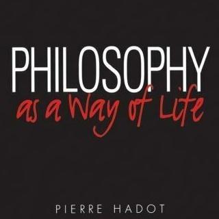 Pierre Hadot - A filozófia mint életforma