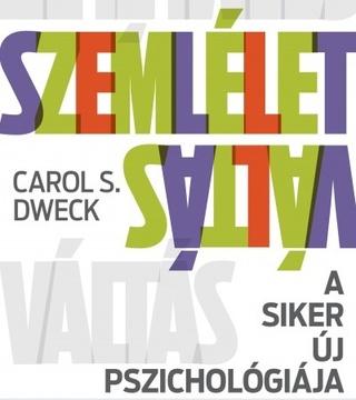 Carol S. Dweck - Szemléletváltás