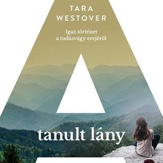 Tara Westover - A tanult lány
